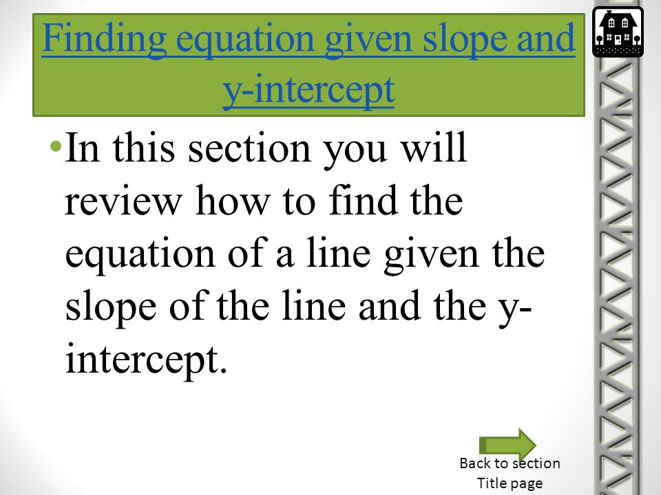 Finding equation given slope and y-intercept