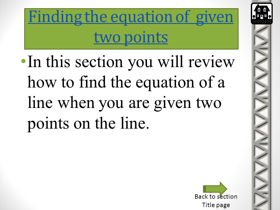 Finding the equation of given two points