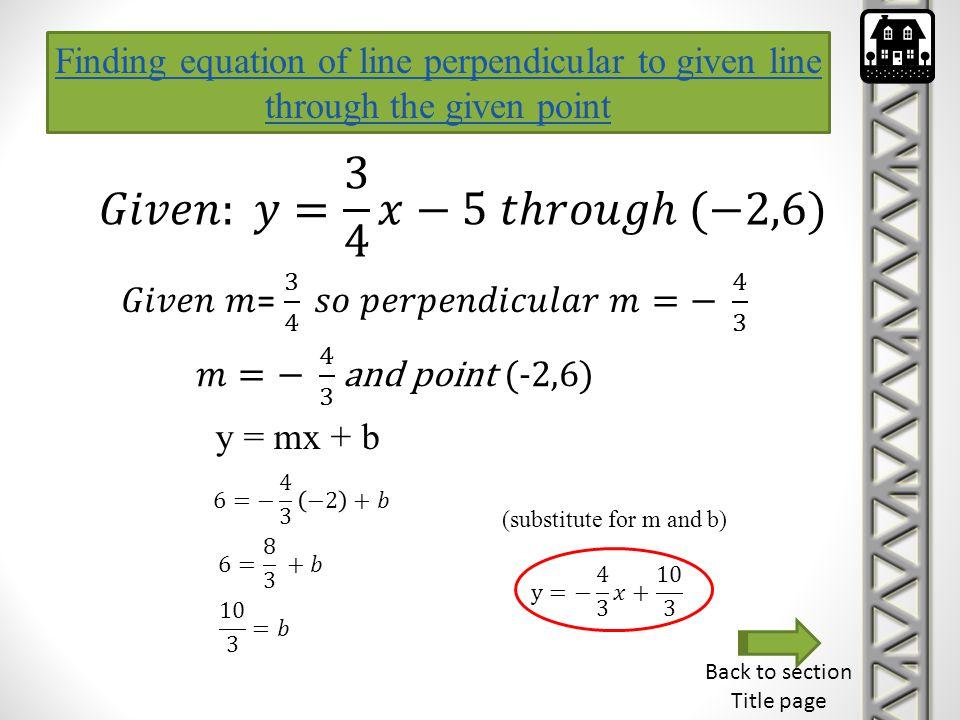 𝐺𝑖𝑣𝑒𝑛: 𝑦= 3 4 𝑥−5 𝑡ℎ𝑟𝑜𝑢𝑔ℎ (−2,6)
