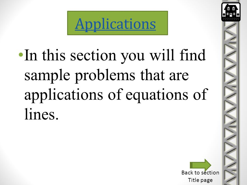 Applications In this section you will find sample problems that are applications of equations of lines.