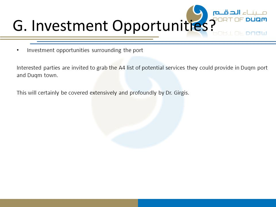 G. Investment Opportunities
