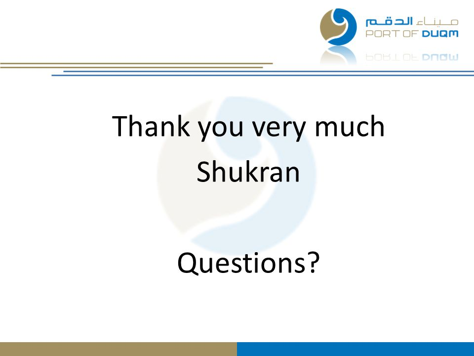 Thank you very much Shukran Questions