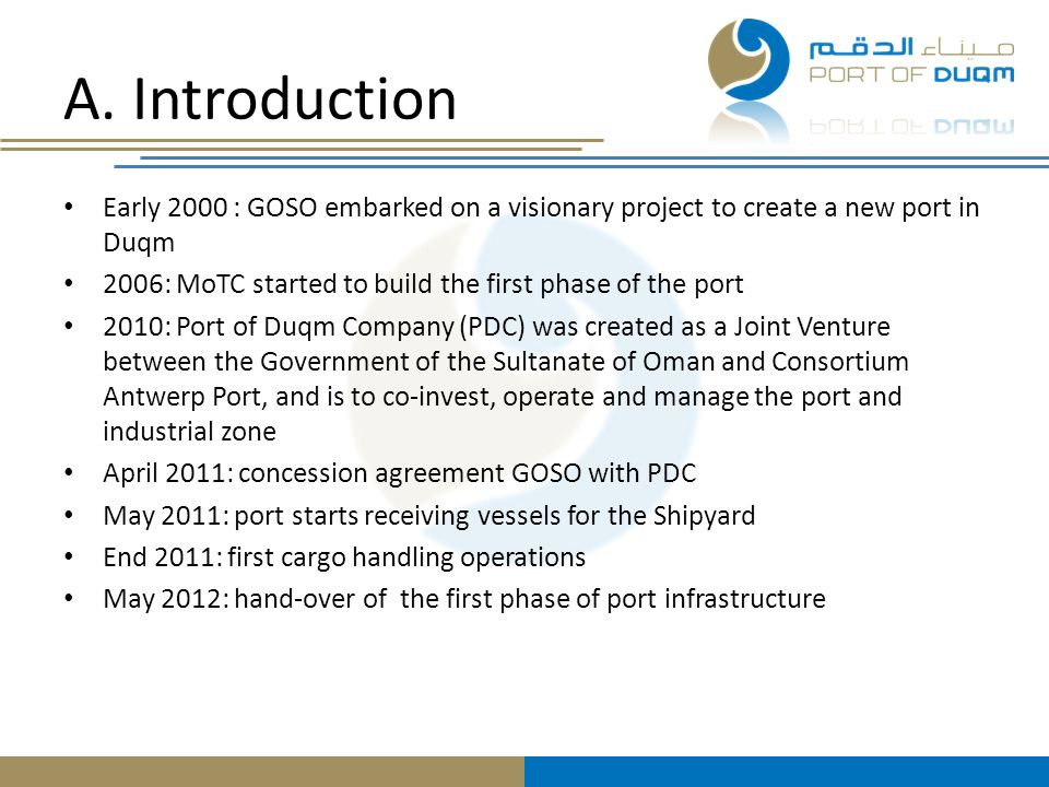 A. Introduction Early 2000 : GOSO embarked on a visionary project to create a new port in Duqm.