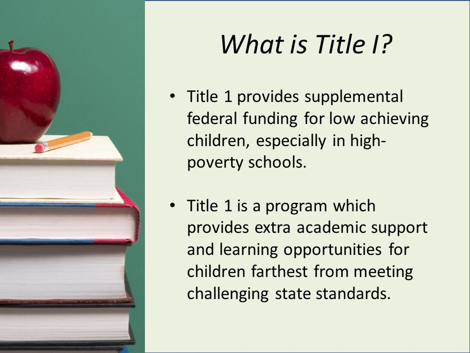 What is Title I Title 1 provides supplemental federal funding for low achieving children, especially in high-poverty schools.