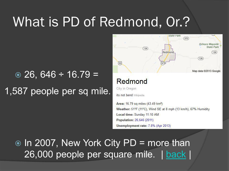 What is PD of Redmond, Or. 26, 646 ÷ 16.79 =