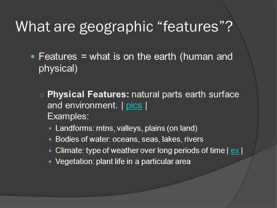 What are geographic features