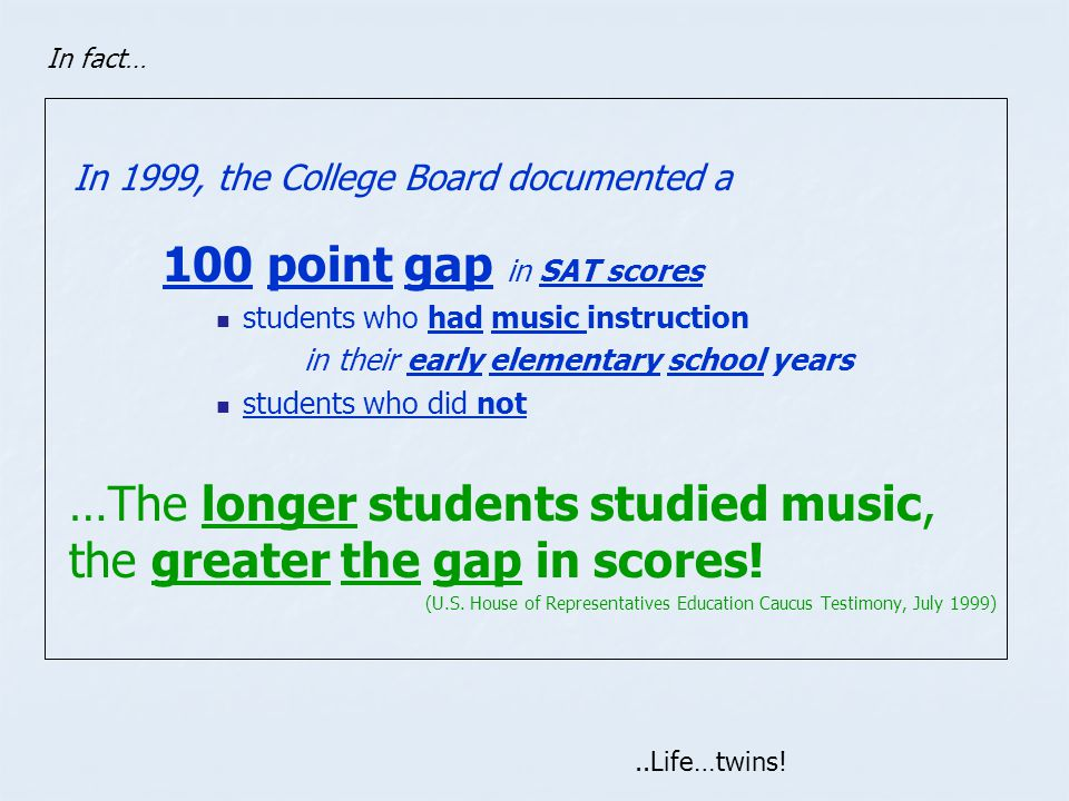 …The longer students studied music, the greater the gap in scores!