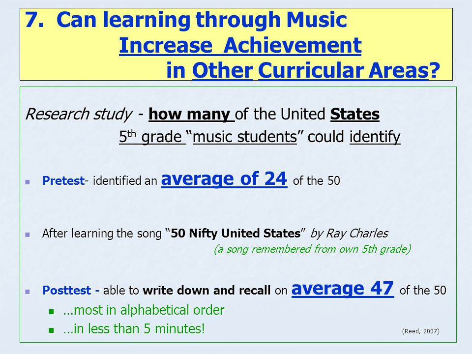 7. Can learning through Music. Increase Achievement