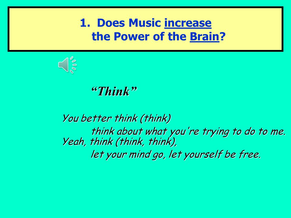 1. Does Music increase the Power of the Brain