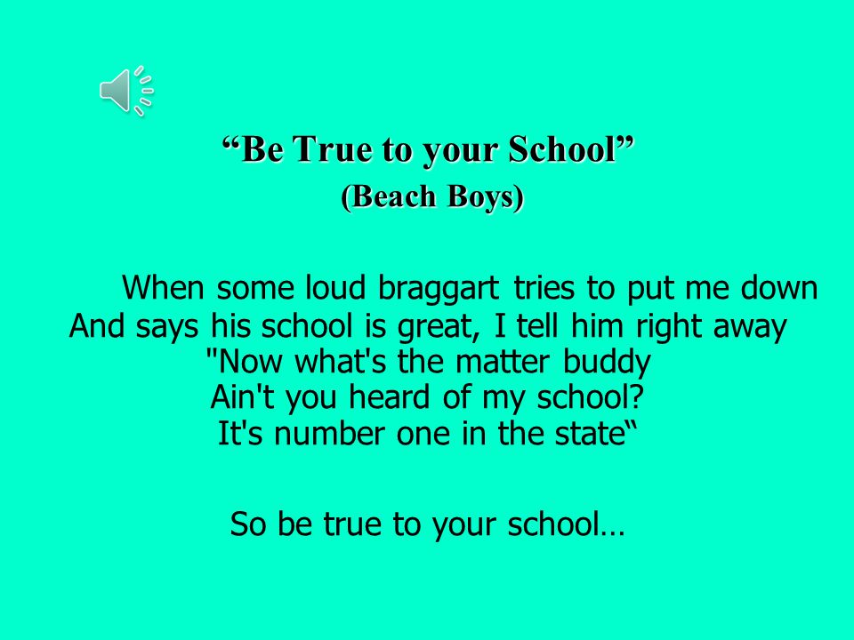 Be True to your School
