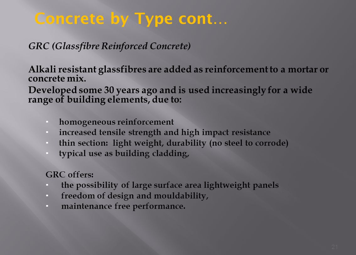 Concrete by Type cont… GRC (Glassfibre Reinforced Concrete)