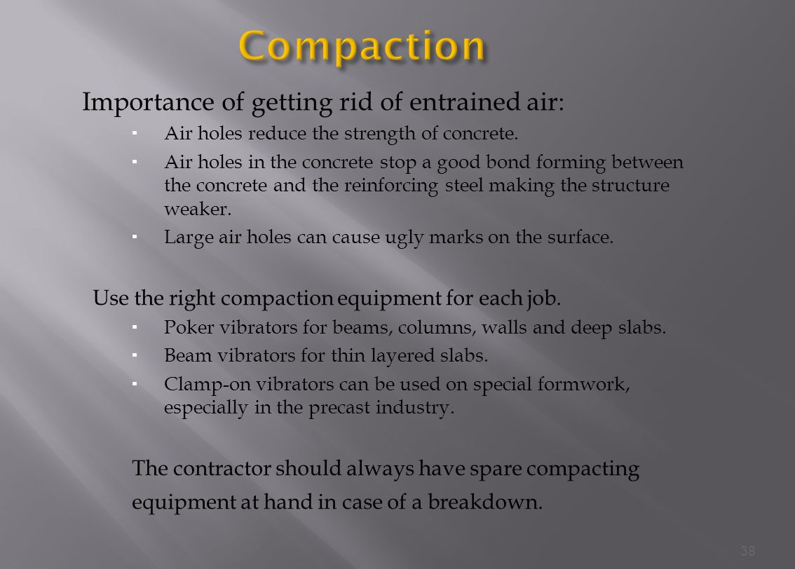 Compaction Importance of getting rid of entrained air: