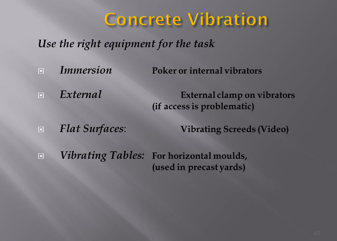 Concrete Vibration Use the right equipment for the task
