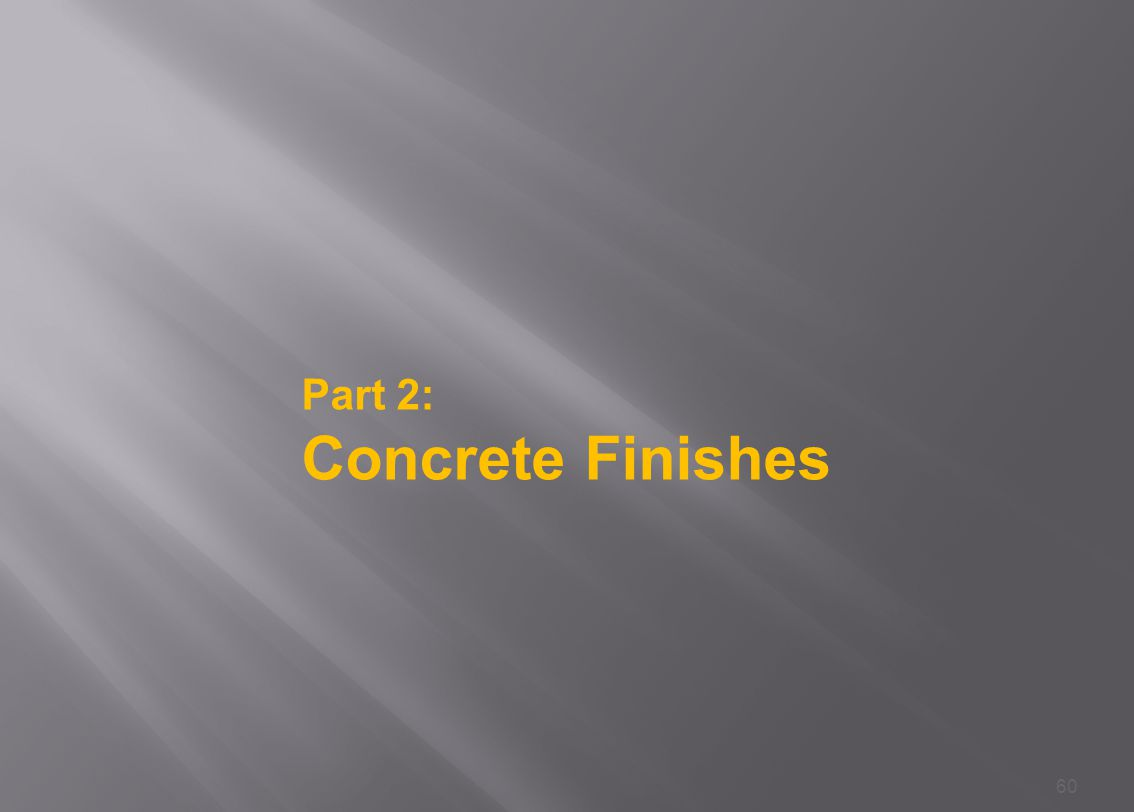 Part 2: Concrete Finishes