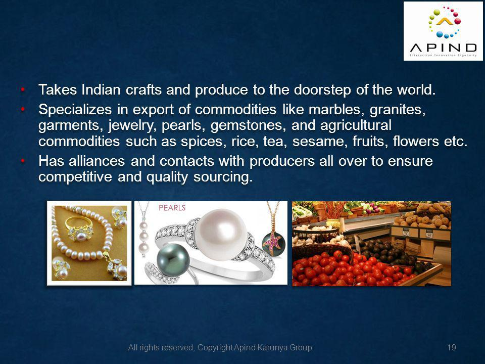 Takes Indian crafts and produce to the doorstep of the world.