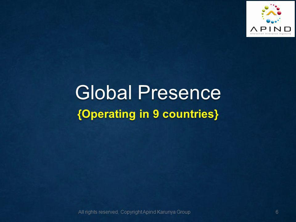 {Operating in 9 countries}