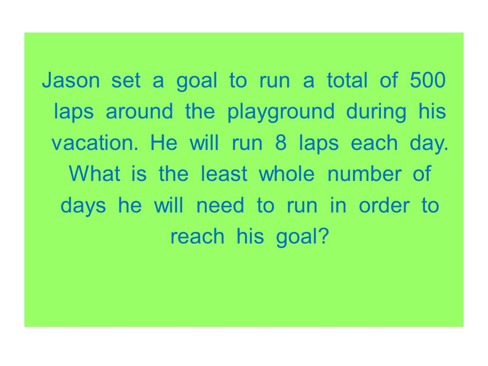Jason set a goal to run a total of 500 laps around the playground during his vacation.