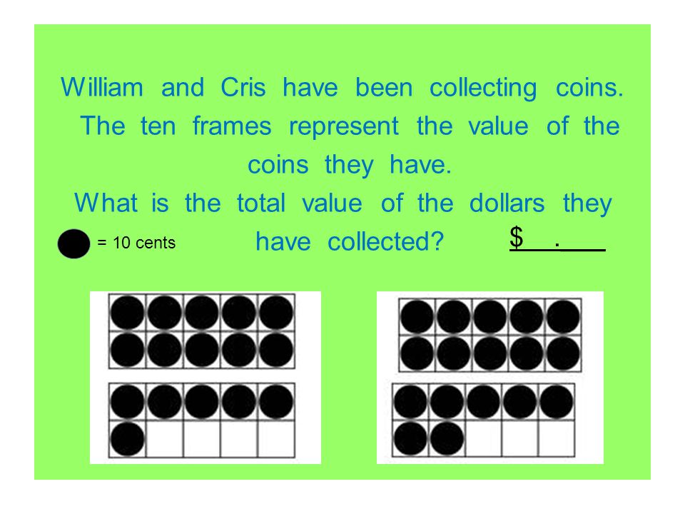 William and Cris have been collecting coins
