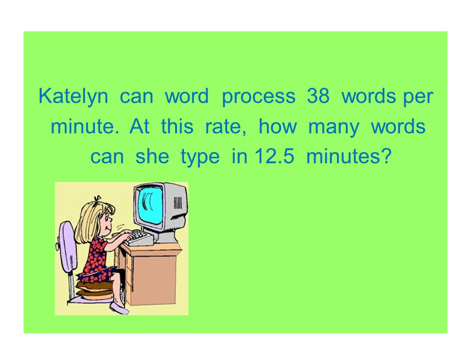 Katelyn can word process 38 words per minute