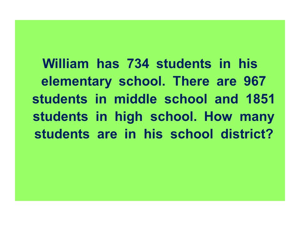 William has 734 students in his elementary school. There are 967