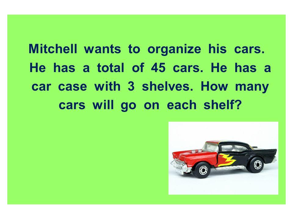 Mitchell wants to organize his cars.