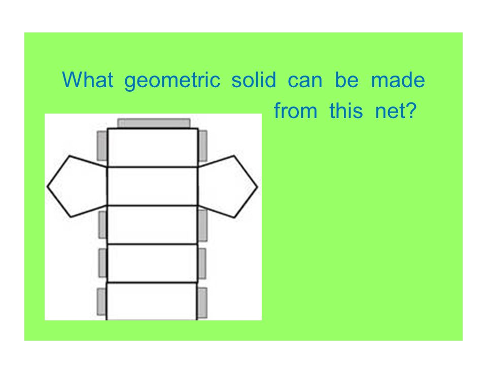 What geometric solid can be made from this net