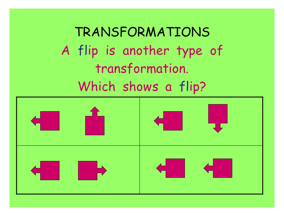 A flip is another type of