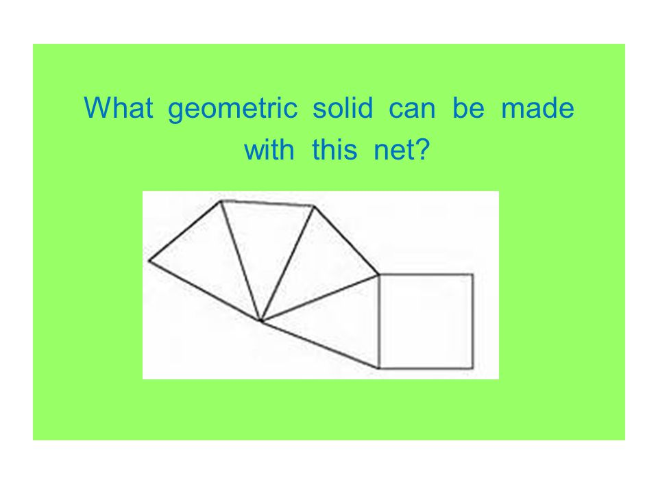 What geometric solid can be made with this net
