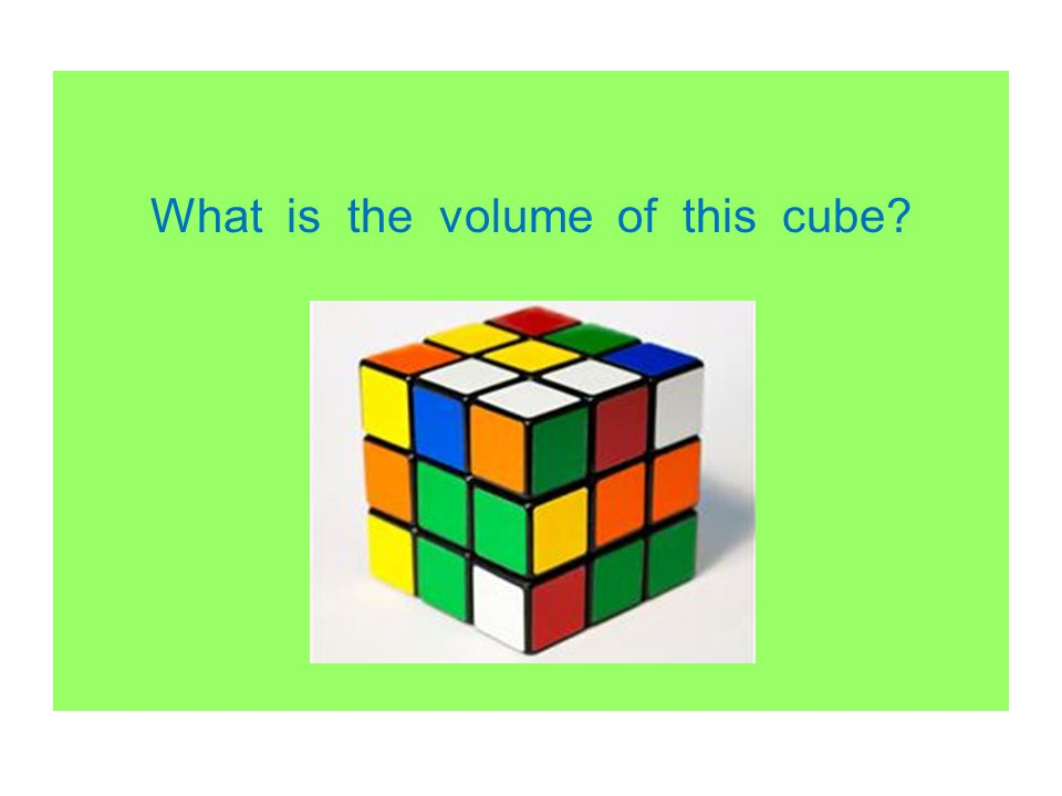 What is the volume of this cube