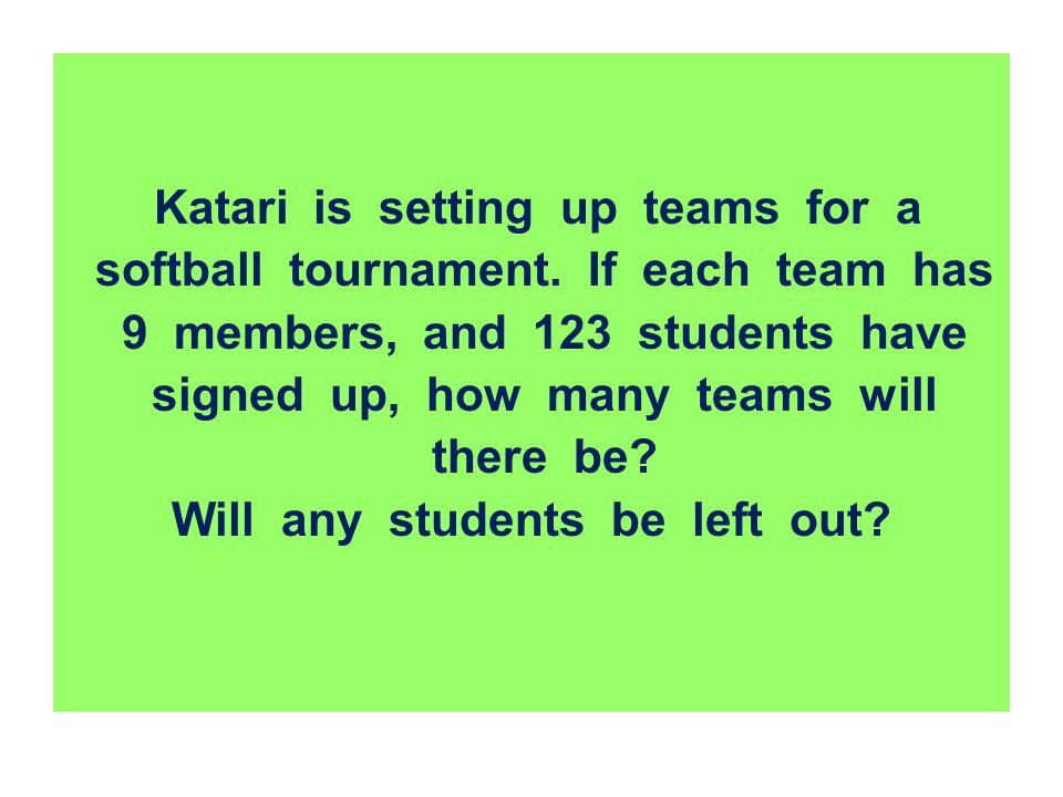 Katari is setting up teams for a softball tournament. If each team has