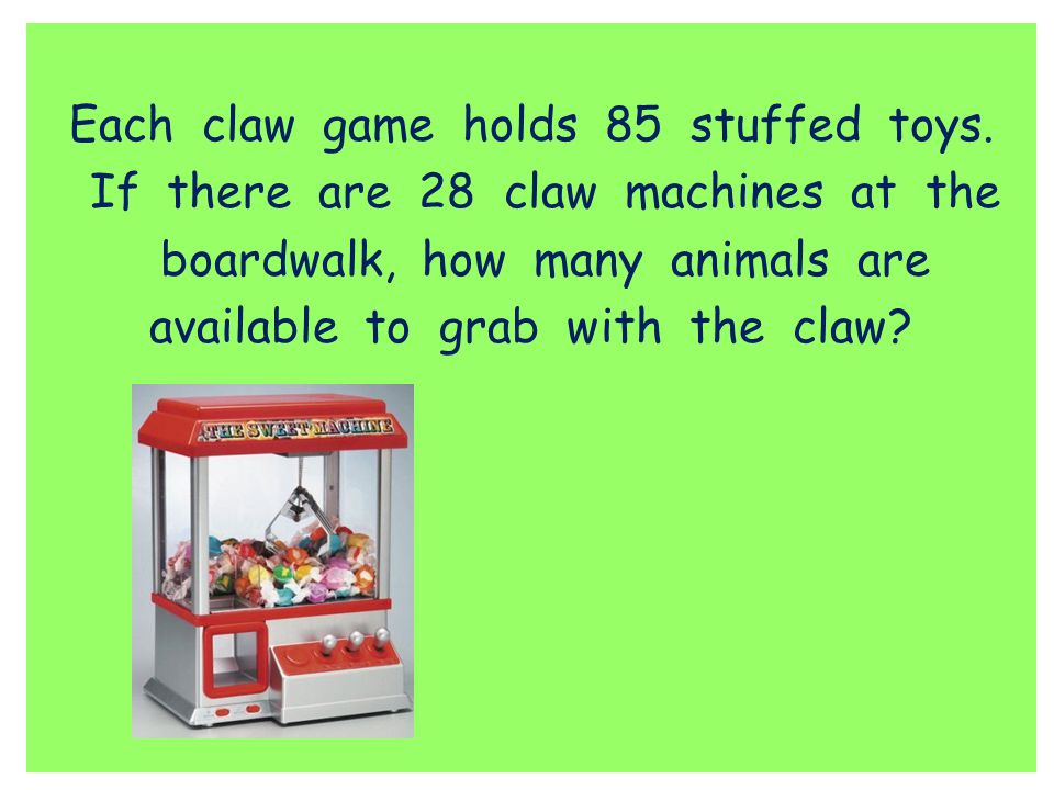 Each claw game holds 85 stuffed toys.