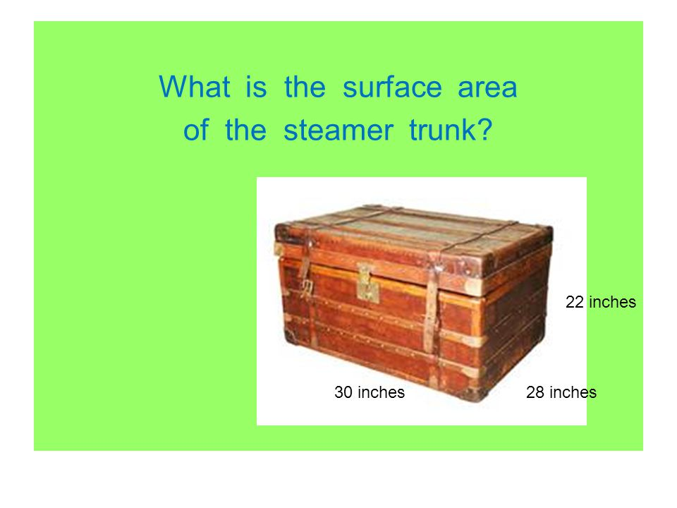 What is the surface area of the steamer trunk
