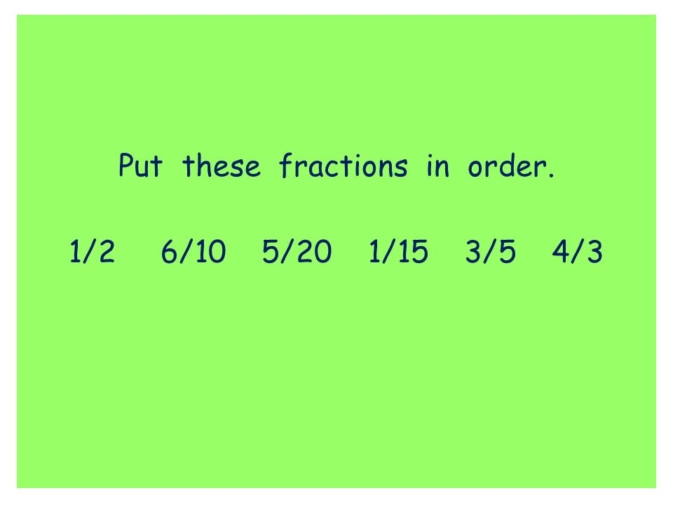 Put these fractions in order.
