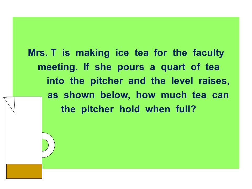 Mrs. T is making ice tea for the faculty
