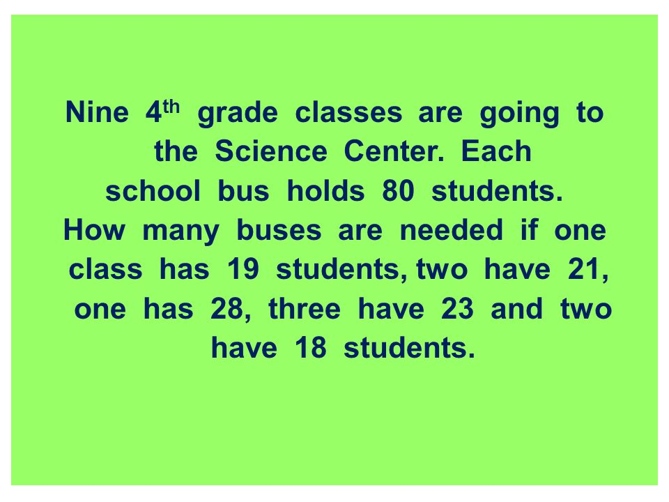 Nine 4th grade classes are going to the Science Center. Each