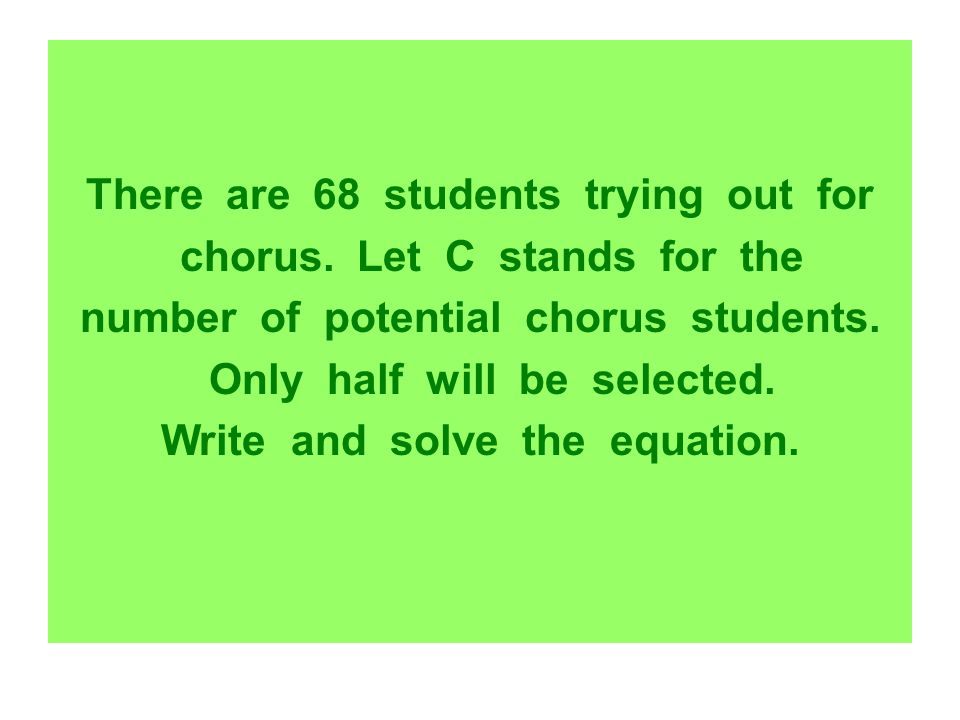 There are 68 students trying out for chorus