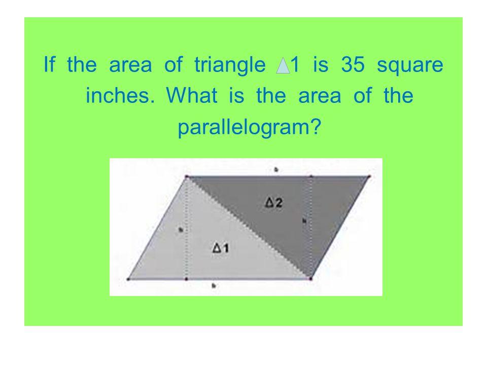 If the area of triangle 1 is 35 square inches