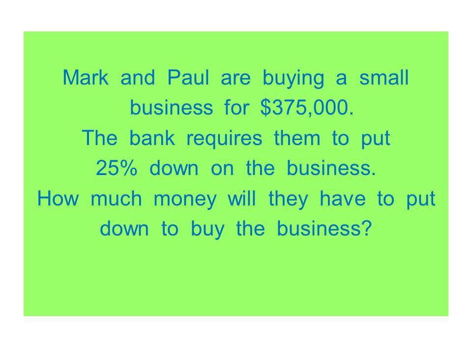 Mark and Paul are buying a small business for $375,000