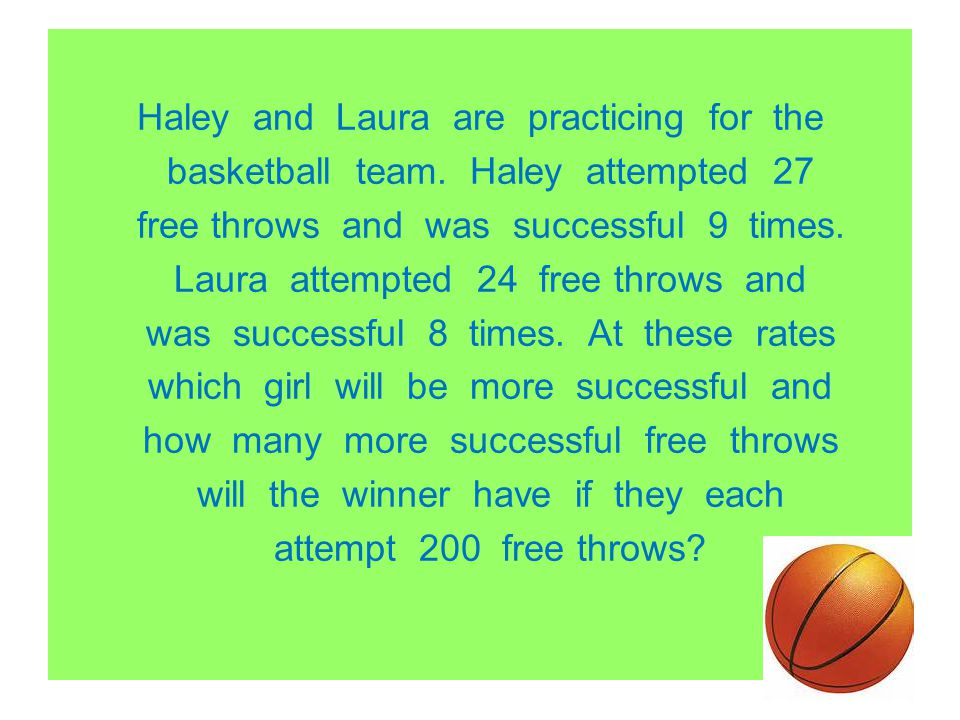 Haley and Laura are practicing for the basketball team
