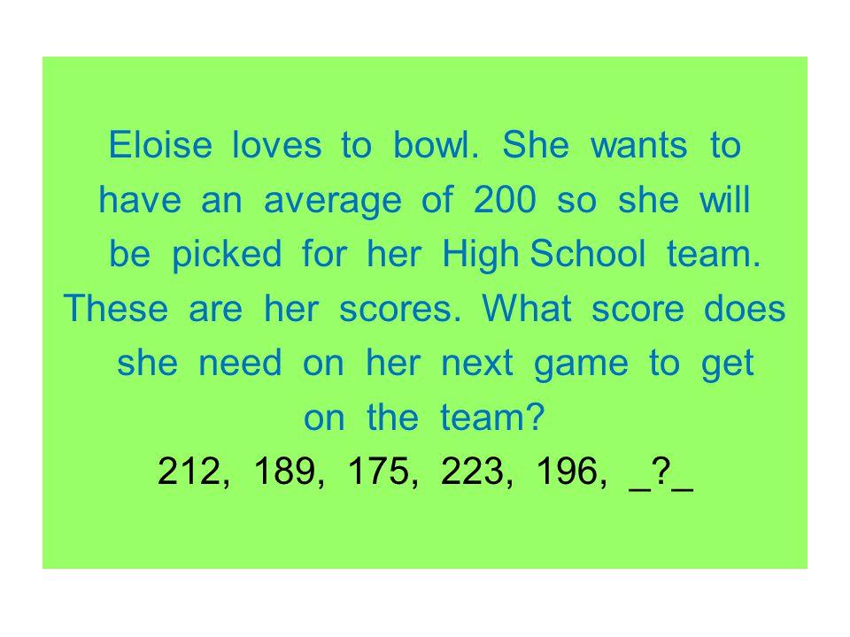 Eloise loves to bowl.