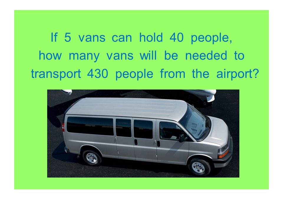 If 5 vans can hold 40 people, how many vans will be needed to transport 430 people from the airport