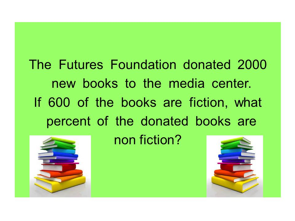 The Futures Foundation donated 2000 new books to the media center