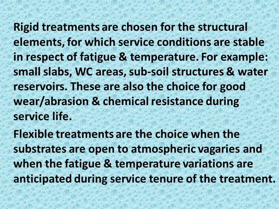 Rigid treatments are chosen for the structural elements, for which service conditions are stable in respect of fatigue & temperature.