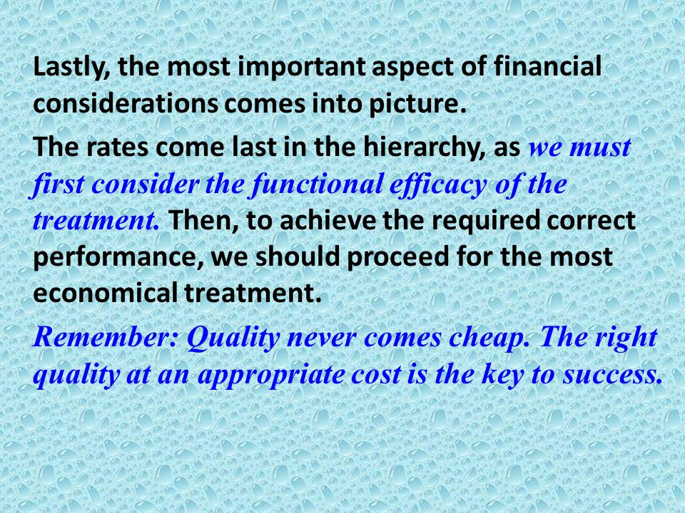 Lastly, the most important aspect of financial considerations comes into picture.
