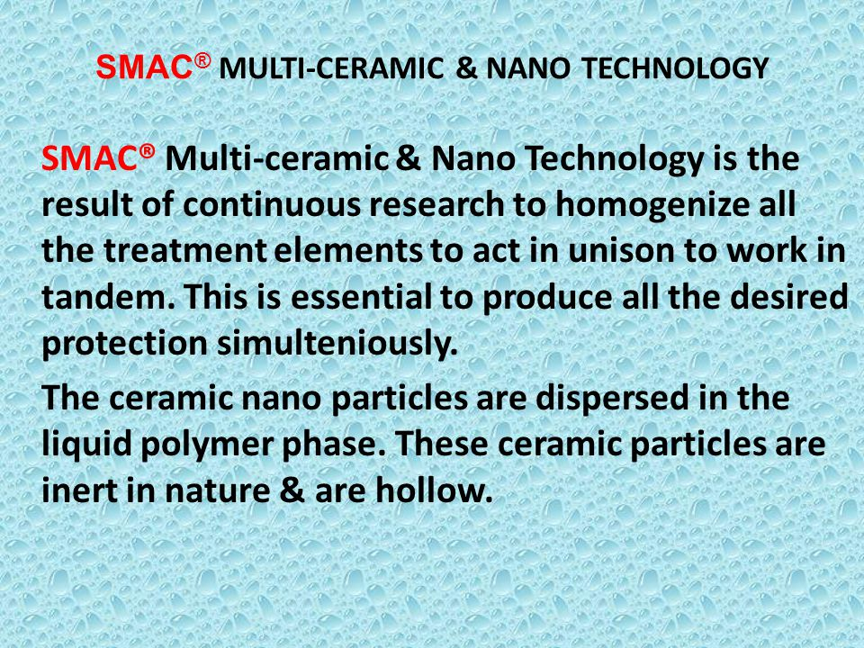 SMAC® MULTI-CERAMIC & NANO TECHNOLOGY
