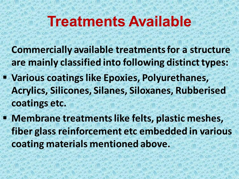 Treatments Available Commercially available treatments for a structure are mainly classified into following distinct types: