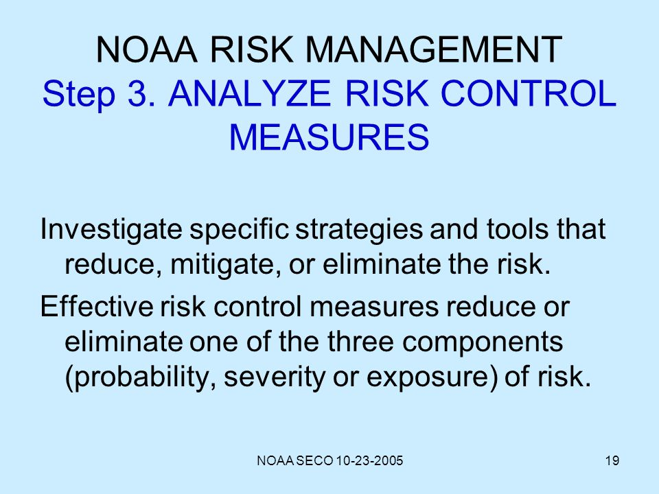 NOAA RISK MANAGEMENT Step 3. ANALYZE RISK CONTROL MEASURES