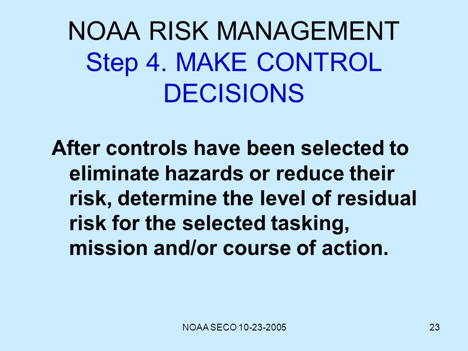 NOAA RISK MANAGEMENT Step 4. MAKE CONTROL DECISIONS
