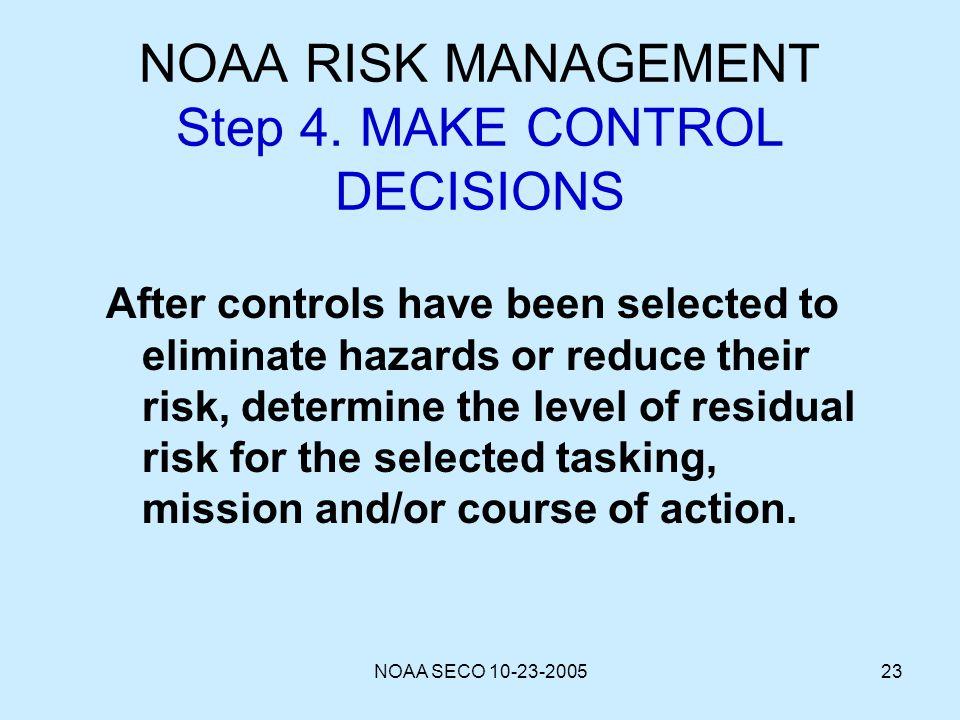 NOAA RISK MANAGEMENT Step 4. MAKE CONTROL DECISIONS