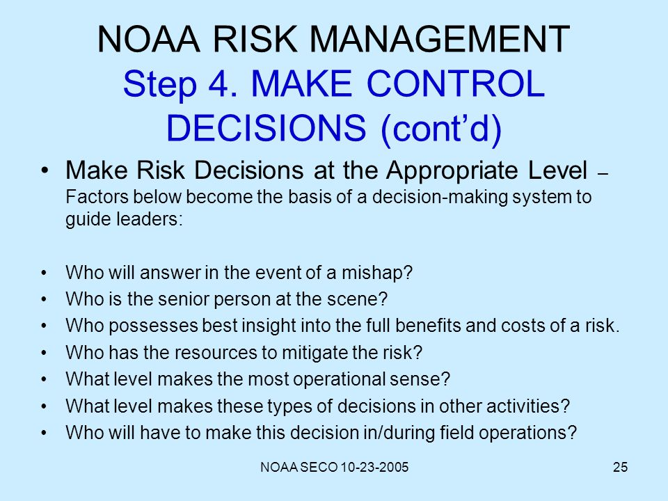 NOAA RISK MANAGEMENT Step 4. MAKE CONTROL DECISIONS (cont'd)